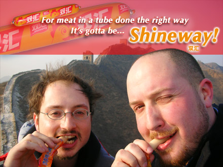 For meat in a tube done the right way, it's gotta be SHINEWAY!